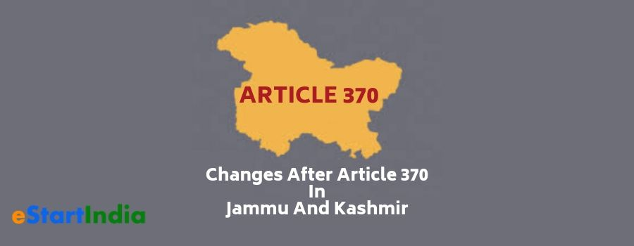What Changes In Jammu and Kashmir with Revocation of Article 370