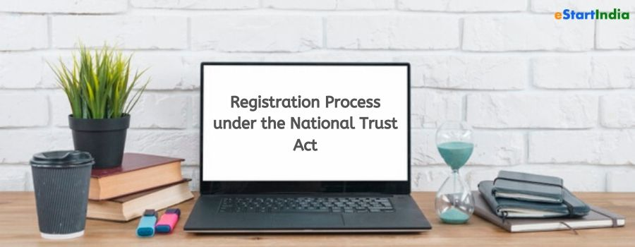 Registration Process under the National Trust Act
