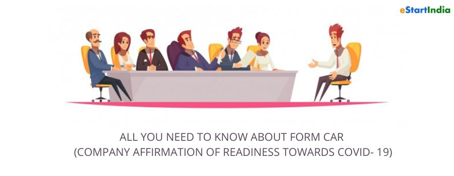 ALL YOU NEED TO KNOW ABOUT FORM CAR (COMPANY AFFIRMATION OF READINESS TOWARDS COVID- 19)