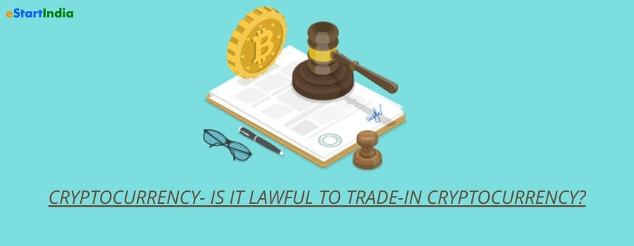 CRYPTOCURRENCY- IS IT LAWFUL TO TRADE-IN CRYPTOCURRENCY?