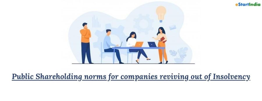 Public Shareholding norms for companies reviving out of Insolvency