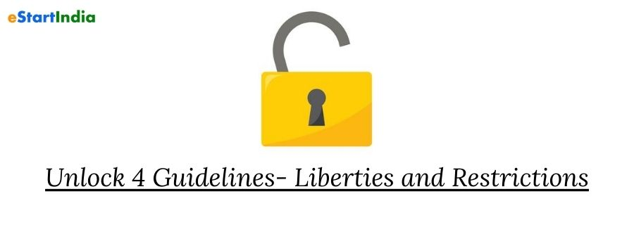 Unlock 4 Guidelines- Liberties and Restrictions