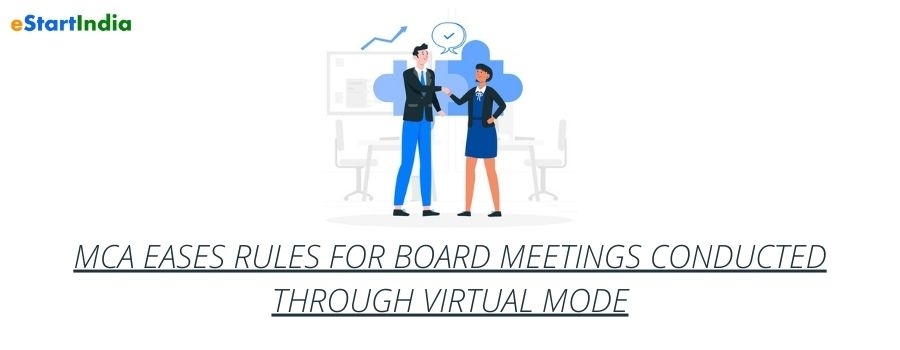 MCA EASES RULES FOR BOARD MEETINGS CONDUCTED THROUGH VIRTUAL MODE