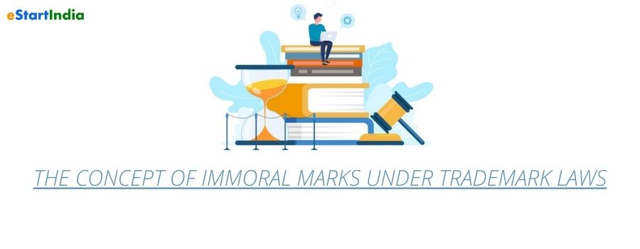 THE CONCEPT OF IMMORAL MARKS UNDER TRADEMARK LAWS