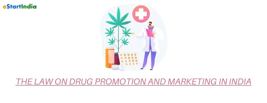 THE LAW ON DRUG PROMOTION AND MARKETING IN INDIA